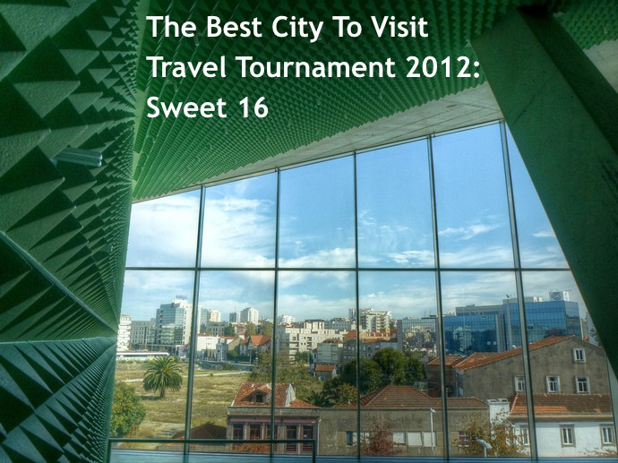 The Best City To Visit Travel Tournament 2012: Sweet 16